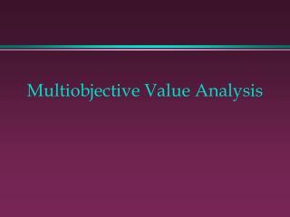 Multiobjective Worth Investigation