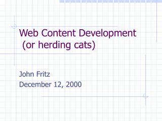 Web Content Advancement (or crowding felines)