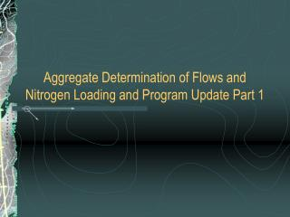 Total Determination of Streams and Nitrogen Stacking and Program Overhaul Section 1