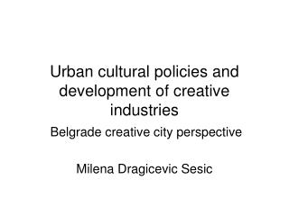 Urban social strategies and improvement of inventive businesses