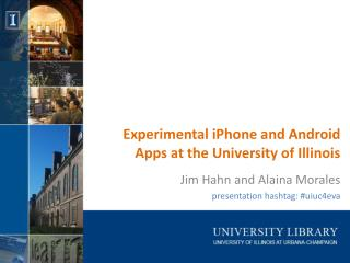 Trial iPhone and Android Applications at the College of Illinois