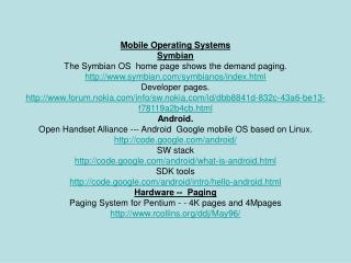 Versatile Working Frameworks Symbian The Symbian OS landing page demonstrates the interest paging. symbian/symbianos/ind