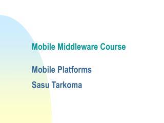 Portable Middleware Course Versatile Stages Sasu Tarkoma