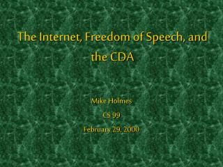 The Web, The right to speak freely, and the CDA