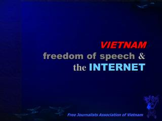 VIETNAM the right to speak freely and the Web