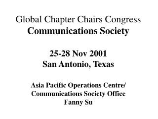 Worldwide Part Seats Congress Correspondences Society 25-28 Nov 2001 San Antonio, Texas Asia Pacific Operations Center/I