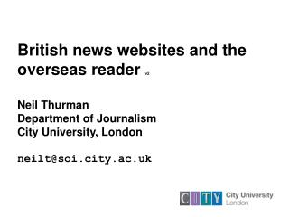 English news sites and the abroad peruser v2 Neil Thurman Bureau of News-casting City College, London neilt@soi.city.ac.