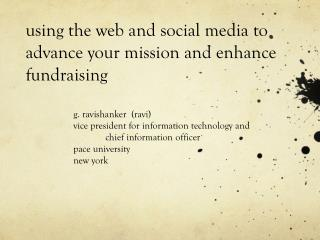 u sing the web and online networking to propel your main goal and upgrade gathering pledges