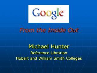 From the Back to front Michael Seeker Reference Custodian Hobart and William Smith Universities