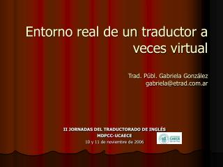 Entorno genuine de un traductor a veces virtual Trad. P