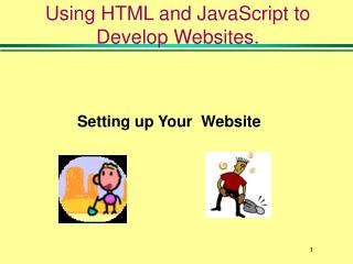 Utilizing HTML and JavaScript to Create Sites.