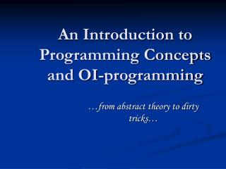 A Prologue to Programming Ideas and OI-programming