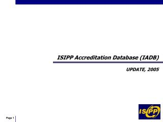 ISIPP Accreditation Database (IADB) Overhaul, 2005