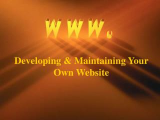 Creating and Keeping up Your Own Site