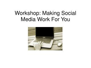 Workshop: Making Online networking Work For You