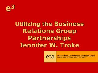 Using the Business Relations Bunch Organizations Jennifer W. Troke