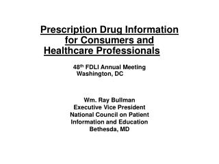 Doctor prescribed Medication Data for Buyers and Medicinal services Experts 48 th FDLI Yearly Meeting Washington, DC