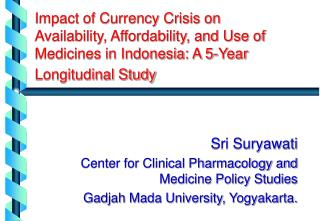 Effect of Coin Emergency on Accessibility, Reasonableness, and Utilization of Pharmaceuticals in Indonesia: A 5-Year Lon