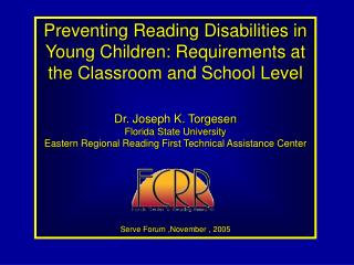 Forestalling Perusing Incapacities in Youthful Kids: Necessities at the Classroom and School Level Dr. Joseph K. Torgese