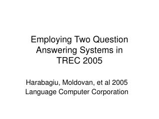Utilizing Two Inquiry Noting Frameworks in TREC 2005