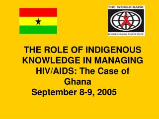 THE Part OF INDIGENOUS Learning IN Overseeing HIV/Helps: The Instance of Ghana
