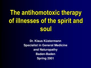 The antihomotoxic treatment of diseases of the soul and soul