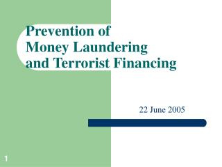 Anticipation of Tax evasion and Terrorist Financing