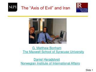 G. Matthew Bonham The Maxwell School of Syracuse College Daniel Heradstveit Norwegian Organization of Universal Undertak