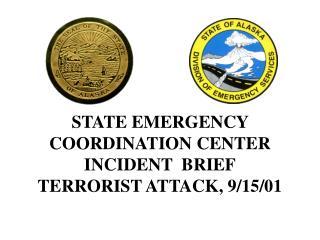 STATE Crisis COORDINATION CENTER Episode BRIEF TERRORIST Assault, 9/15/01