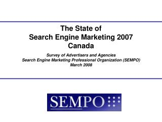 Study of Sponsors and Offices Web search tool Advertising Proficient Association (SEMPO) Walk 2008
