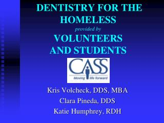 DENTISTRY FOR THE Destitute gave by VOLUNTEERS AND Understudies