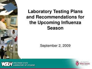 Research facility Testing Arrangements and Suggestions for the Up and coming Flu Season September 2, 2009