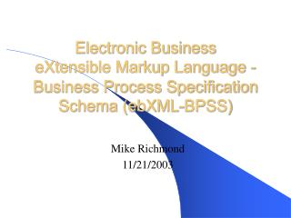 Electronic Business eXtensible Markup Dialect - Business Process Determination Construction (ebXML-BPSS)