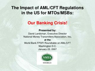 The Effect of AML/CFT Regulations in the US for MTOs/MSBs: Our Managing an account Emergency!