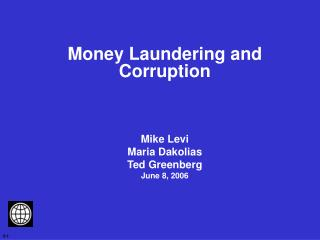 Government evasion and Debasement Mike Levi Maria Dakolias Ted Greenberg June 8, 2006