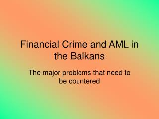 Money related Wrongdoing and AML in the Balkans