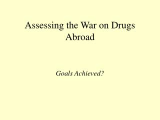 Evaluating the War on Medications Abroad