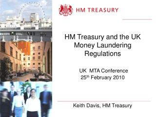 HM Treasury and the UK Tax evasion Regulations UK MTA Gathering 25 th February 2010