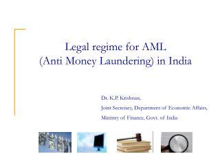 Legitimate administration for AML (Hostile to Tax evasion) in India