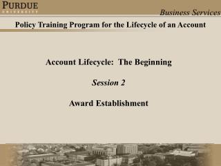 Account Lifecycle: The Starting Session 2 Honor Foundation