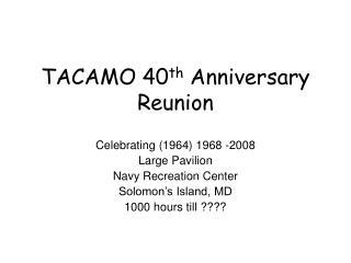 TACAMO 40 th Commemoration Gathering