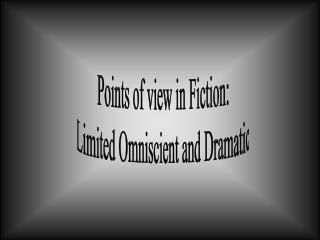 Perspectives in Fiction: Restricted Omniscient and Emotional