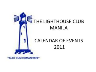 THE Beacon CLUB MANILA Logbook OF Occasions 2011
