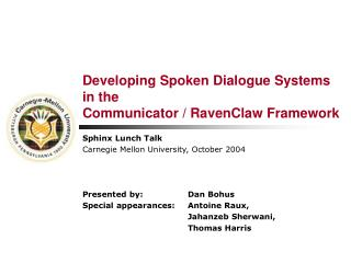Creating Spoken Dialog Frameworks in the Communicator/RavenClaw System
