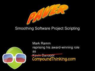 Smoothing Programming Venture Scripting