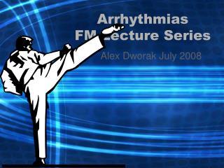 Arrhythmias FM Address Arrangement