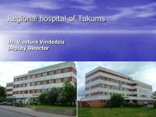 Territorial clinic of Tukums Dr. Viesturs V?ndedzis Representative Executive