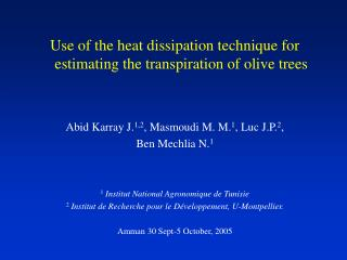 Utilization of the warmth scattering system for evaluating the transpiration of olive trees Abid Karray J. 1,2 , Masmoud