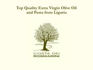 Top Quality Additional Virgin Olive Oil and Pasta from Liguria
