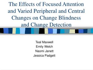 The Impacts of Centered Consideration and Differed Fringe and Focal Changes on Change Visual deficiency and Change Ident